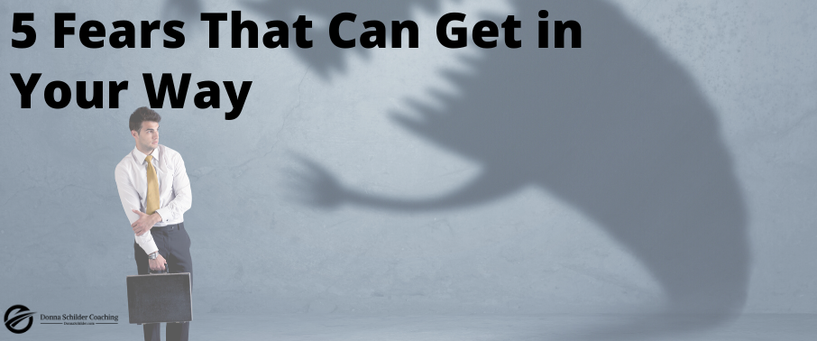 5 Fears That Can Get in Your Way