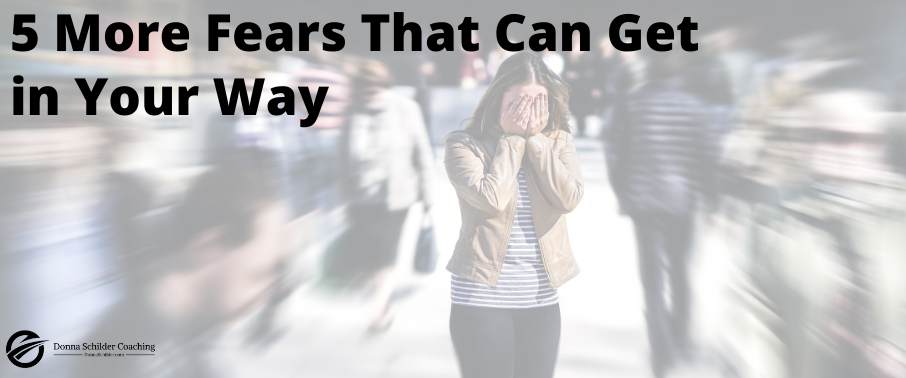 5 More Fears That Can Get in Your Way