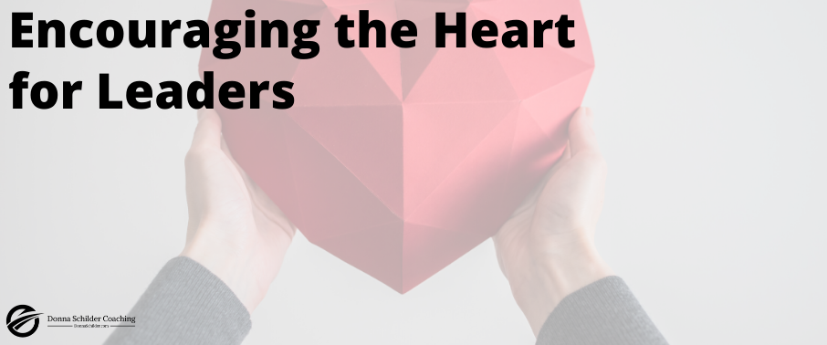 Encouraging the Heart for Leaders