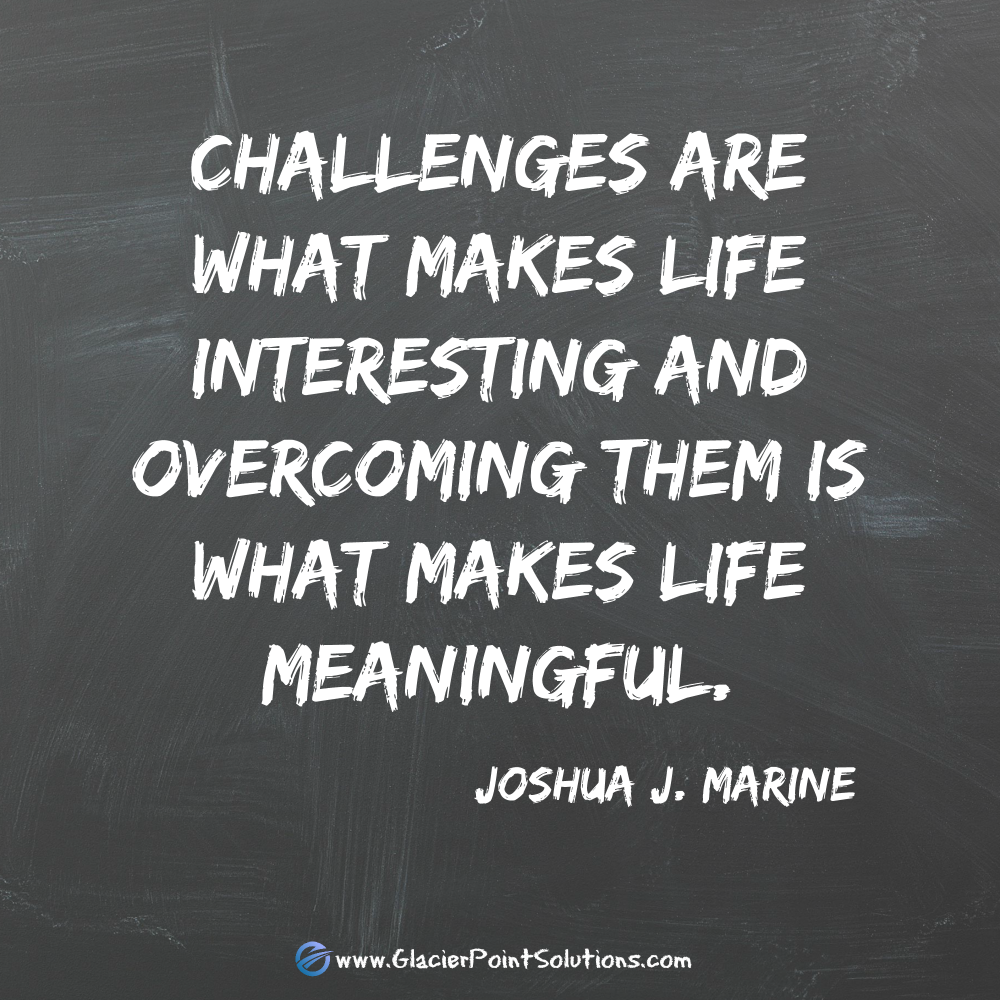 Challenges, Joshua Marine, meaningful life