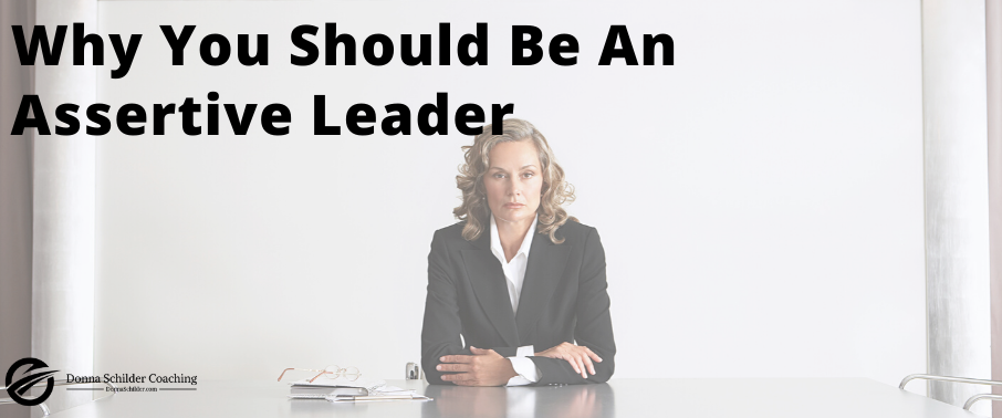 Why You Should Be An Assertive Leader