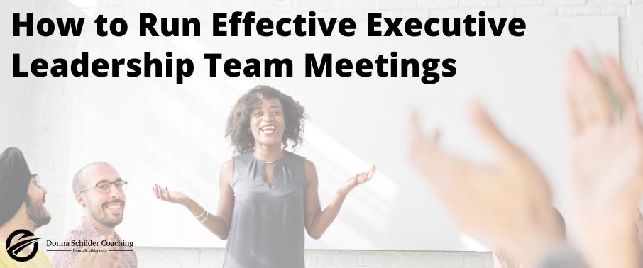How to Run Effective Executive Leadership Team Meetings