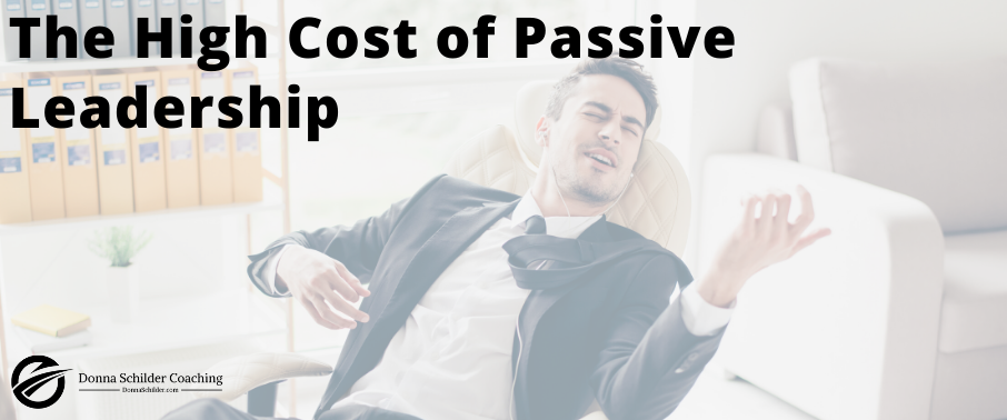 The High Cost of Passive Leadership