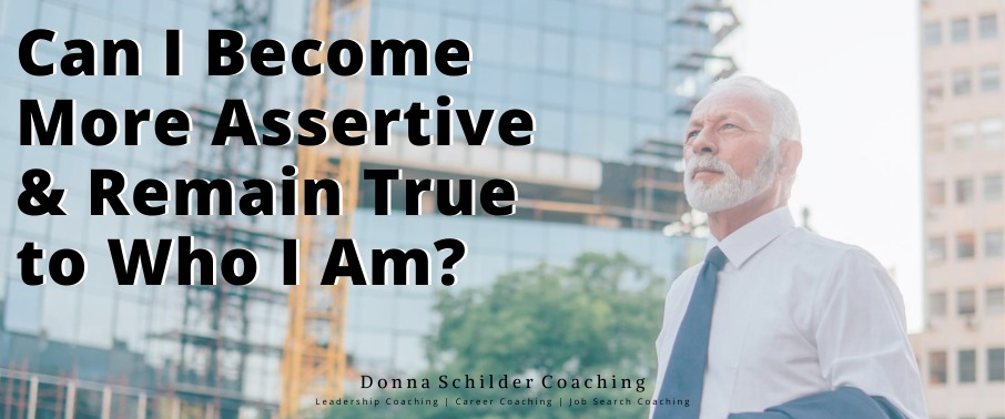 Become more assertive and remain true to who I am