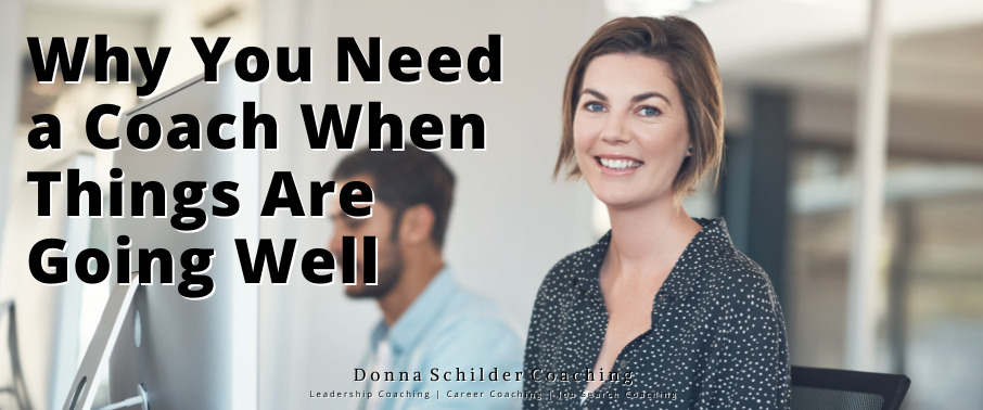 Why You Need A Coach When Things Are Going Well